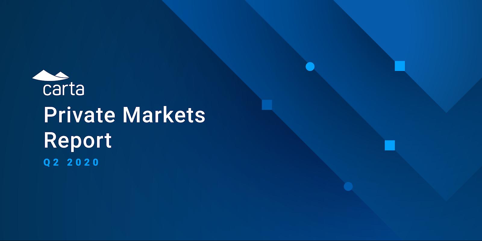 Carta's private markets report Q2 2020
